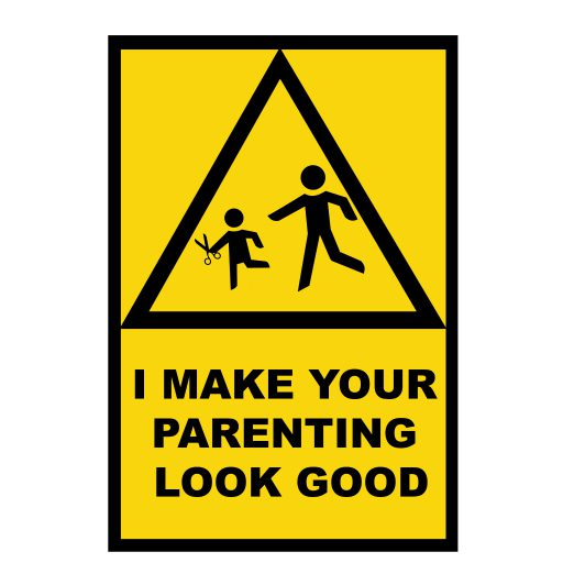 I Make Your Parenting Look Good